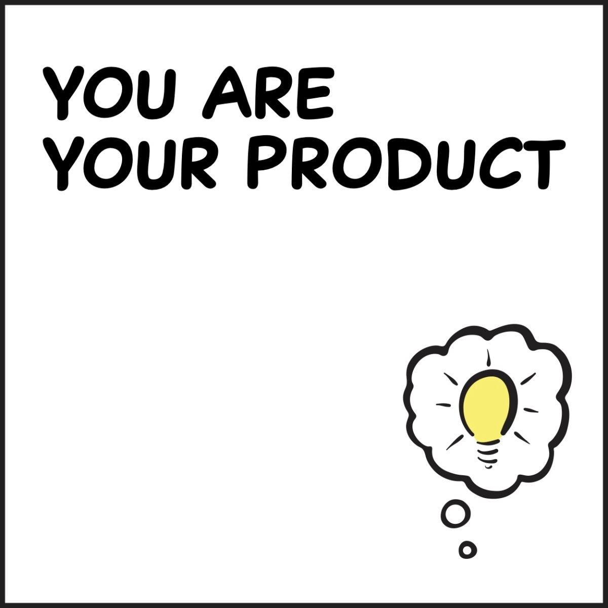 You Are Your Product