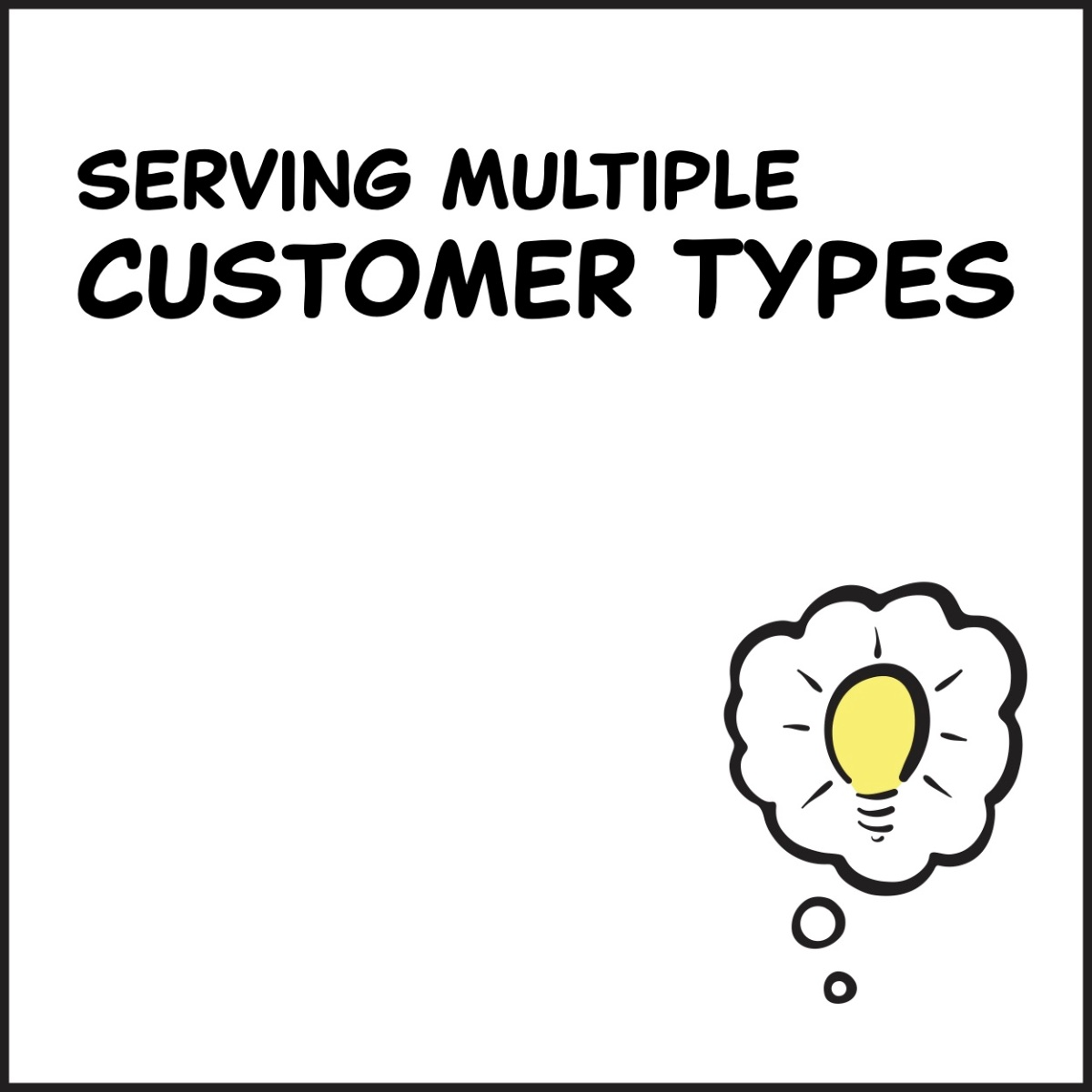 Serving Multiple Customer Types