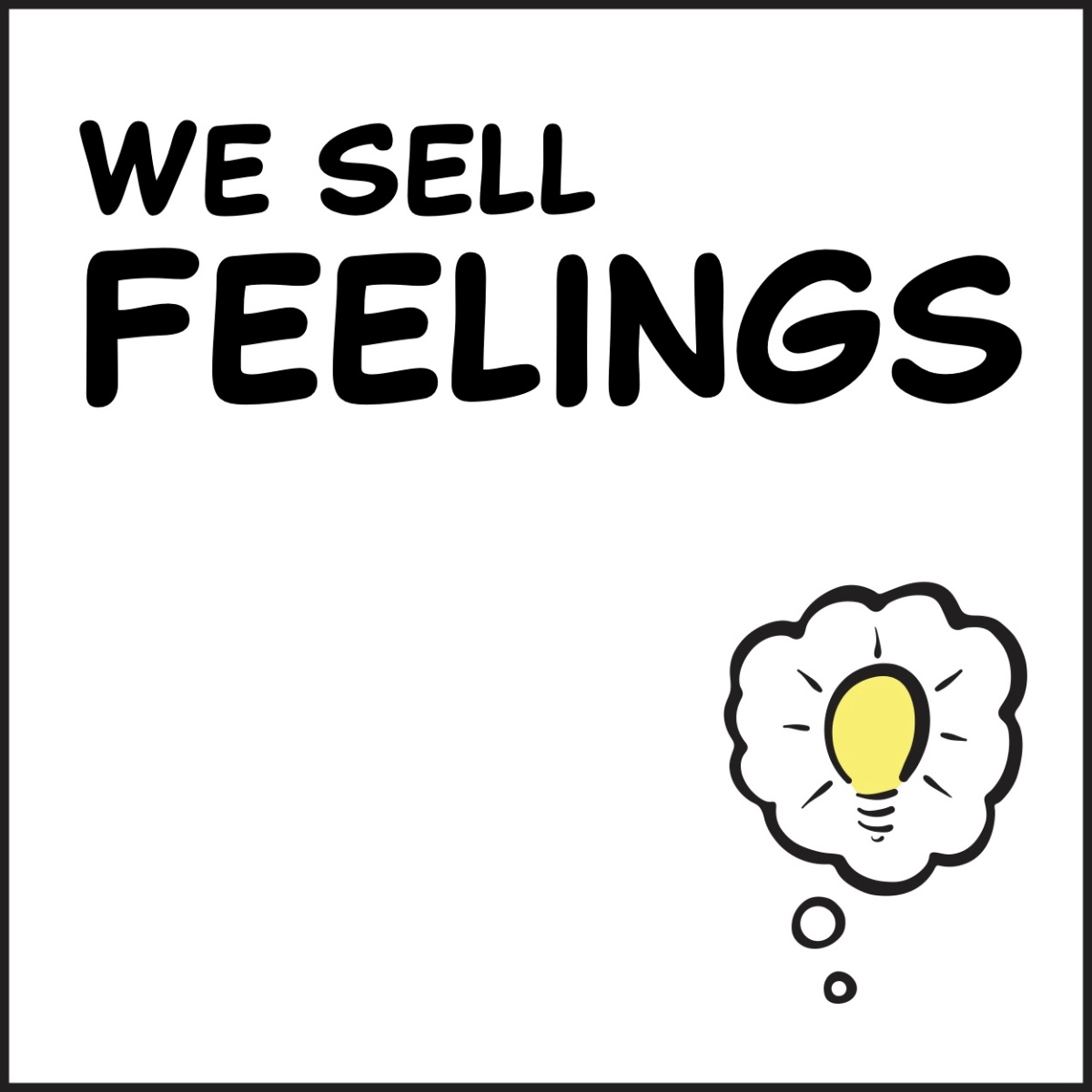 We Sell Feelings