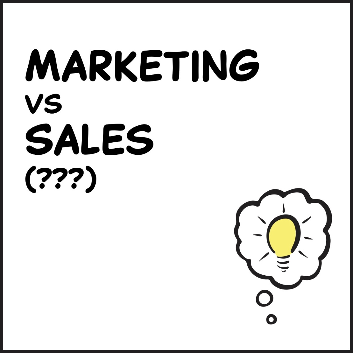 Marketing Vs Sales (???)